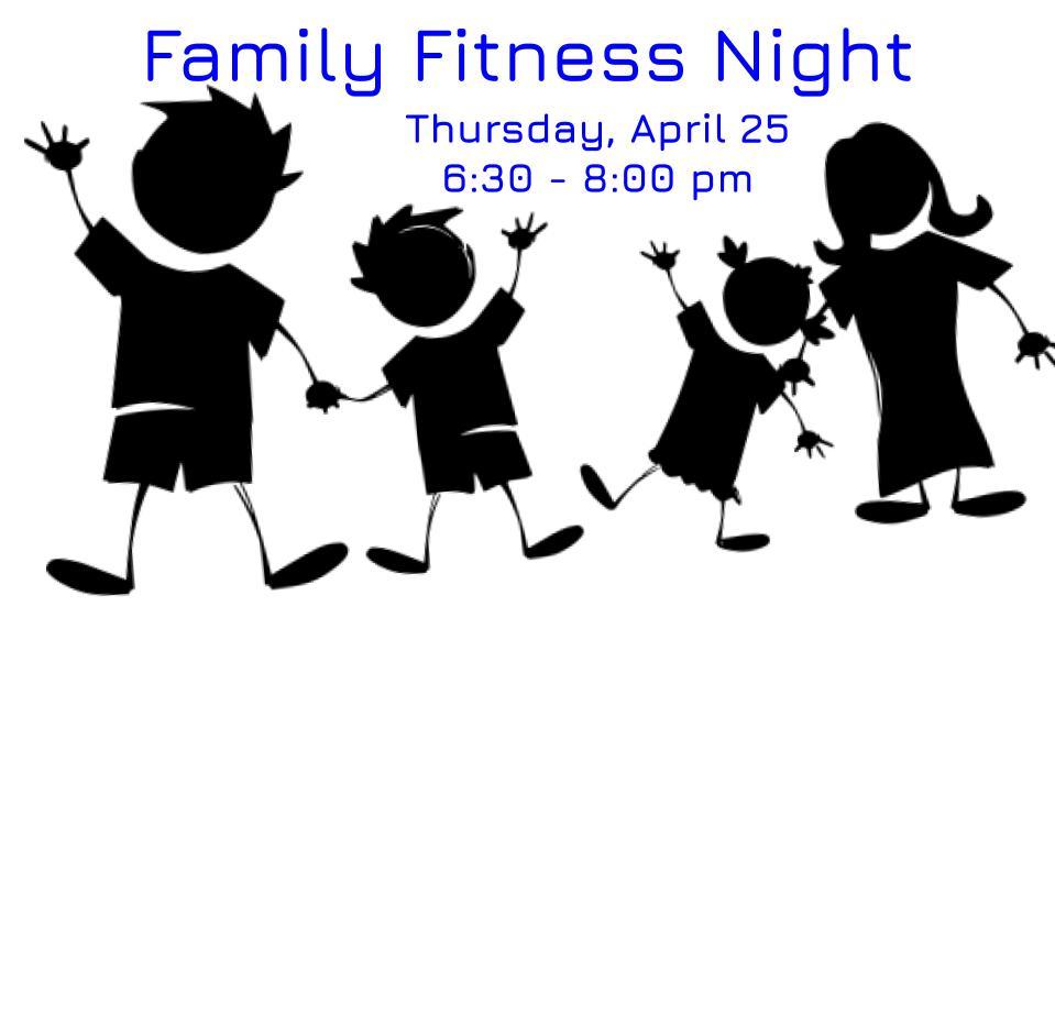 Family Fitness Night – April 25